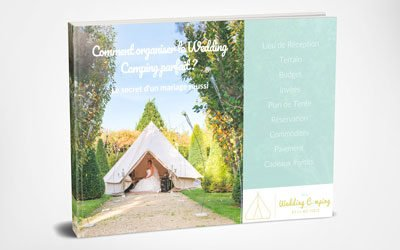 Comment organiser le Wedding Camping parfait